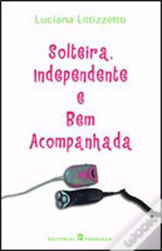 Solteira, independen...