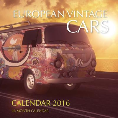 European Vintage Cars Calendar 2016