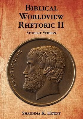 Biblical Worldview Rhetoric 2