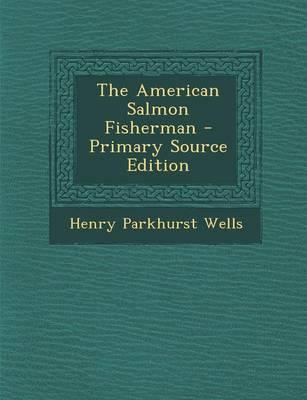 The American Salmon Fisherman