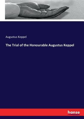 The Trial of the Honourable Augustus Keppel