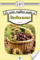 Le cento migliori ricette d'autunno
