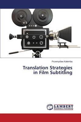 Translation Strategies in Film Subtitling