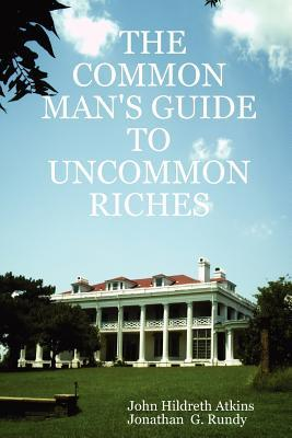 The Common Man's Guide to Uncommon Riches