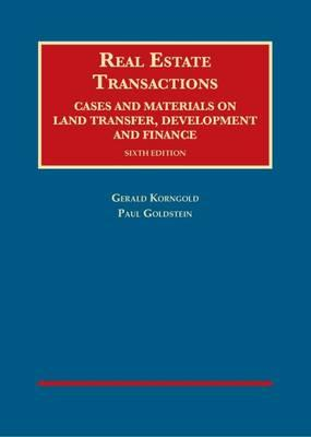 Real Estate Transactions, Cases and Materials on Land Transfer, Development and Finance
