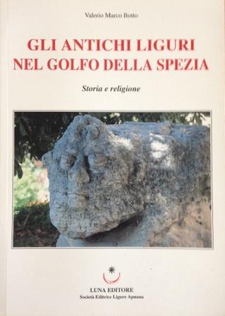 Gli antichi Liguri nel Golfo della Spezia
