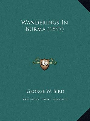 Wanderings in Burma (1897)