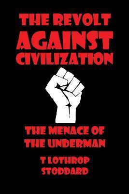 The Revolt Against Civilization