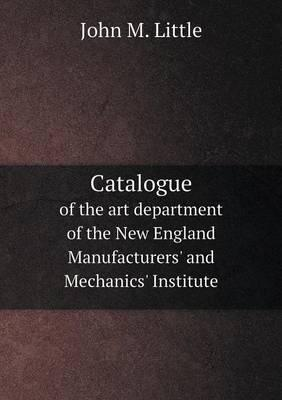 Catalogue of the Art Department of the New England Manufacturers' and Mechanics' Institute