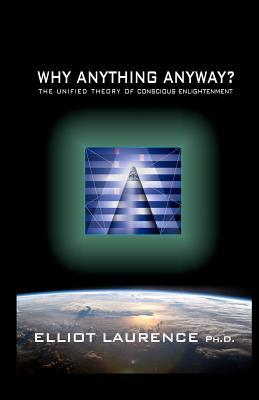 Why Anything Anyway
