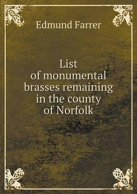 List of Monumental Brasses Remaining in the County of Norfolk
