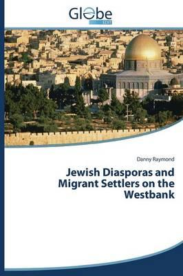 Jewish Diasporas and Migrant Settlers on the Westbank