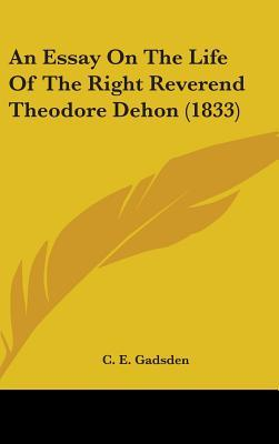 An Essay on the Life of the Right Reverend Theodore Dehon (1833)