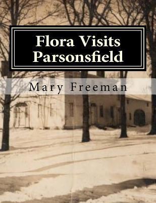 Flora Visits Parsonsfield