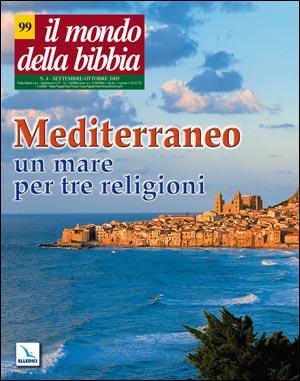 Il mondo della Bibbia (2009). Vol. 4: Mediterraneo: un mare per tre religioni..