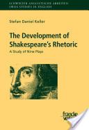 The Development of Shakespeare's Rhetoric