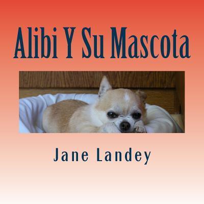 Alibi Y Su Mascota