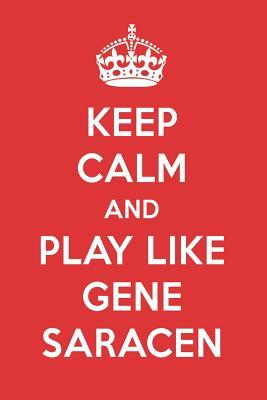Keep Calm And Play Like Gene Saracen