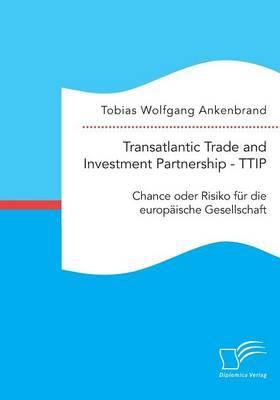 Transatlantic Trade and Investment Partnership Ttip