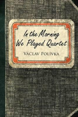 In the Morning We Played Quartet