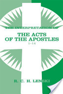 Interpretation of the Acts of the Apostles 1-14, Vol 1