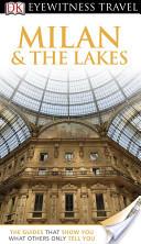 DK Eyewitness Travel Guide: Milan and The Lakes