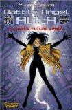 Battle Angel Alita, Taschenbuch-Ausg., Bd.9, Hyper Future Vision