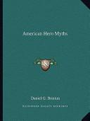American Hero Myths American Hero Myths