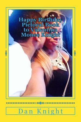 Happy Birthday Pictoral Book to Valentina Monee Knight