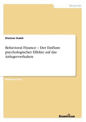 Behavioral Finance - Der Einfluss psychologischer Effekte auf das Anlegerverhalten