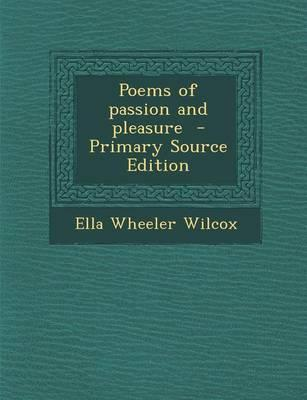 Poems of Passion and Pleasure - Primary Source Edition