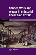 Gender, Work and Wages in Industrial Revolution Britain