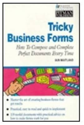 Tricky Business Forms, How To Compose And Complete Perfect Documents  Every Time