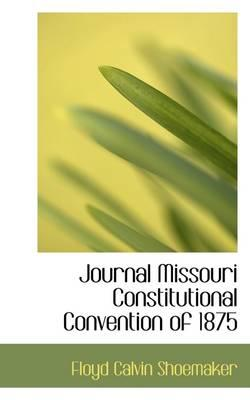 Journal Missouri Constitutional Convention of 1875