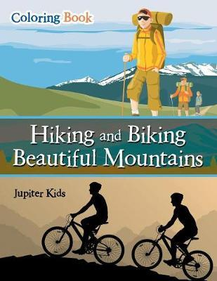 Hiking and Biking Beautiful Mountains Coloring Book