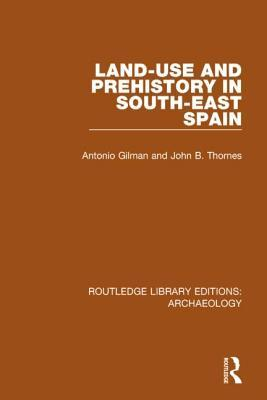 Land-use and Prehistory in South-East Spain