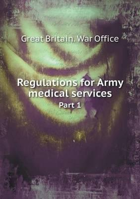Regulations for Army Medical Services Part 1