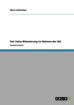 Fair Value Bilanzierung im Rahmen der IAS