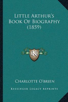Little Arthuracentsa -A Centss Book of Biography (1859)