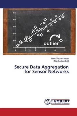 Secure Data Aggregation for Sensor Networks