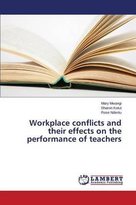 Workplace conflicts and their effects on the performance of teachers