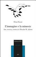 L'immagine e la mimesis. Arte, tecnica, estetica in Theodor W. Adorno