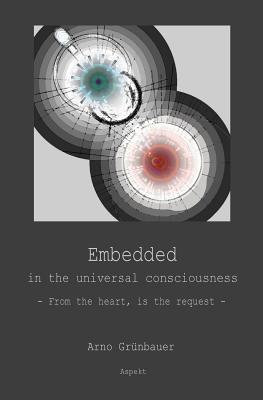 Embedded in the universal consciousness