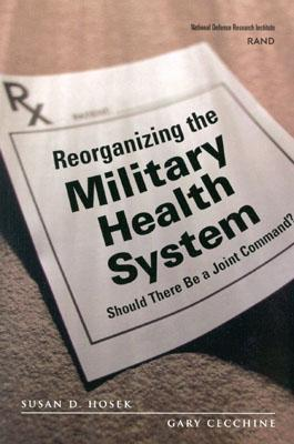 Reorganizing the Military Health System