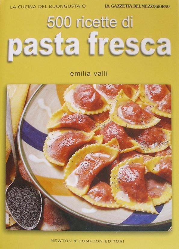 500 ricette di pasta fresca