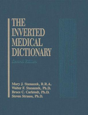Inverted Medical Dictionary, Second Edition