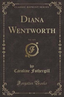Diana Wentworth, Vol...