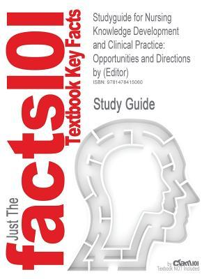 Studyguide for Nursing Knowledge Development and Clinical Practice