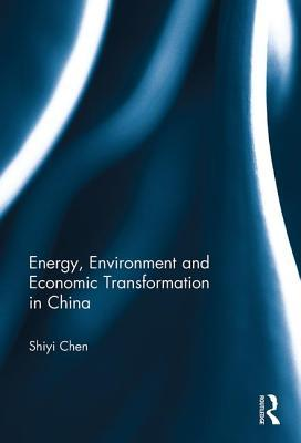 Energy, Environment and Economic Transformation in China