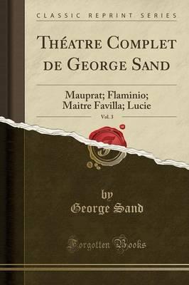 Théatre Complet de George Sand, Vol. 3